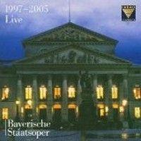 Bavarian State Opera: Live 1997-2005