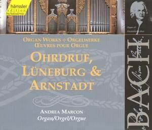 Bach: Organ Works - Ohrdruf, Lüneburg & Arnstadt
