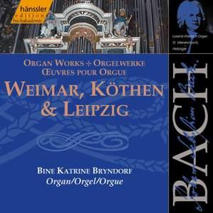 Bach: Weimar, Köthen & Leipzig