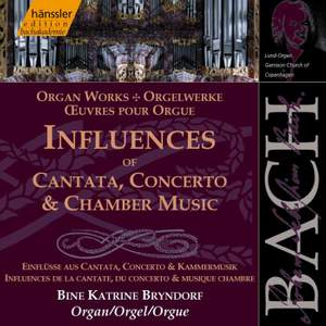 Bach: Influences Of Cantata, Concerto & Chamber Music