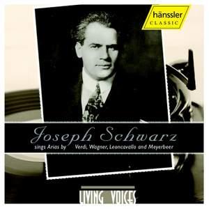 Joseph Schwarz Sings Arias by Verdi, Wagner, Leoncavallo & Meyerbeer