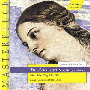 J. M. Bach: The Collection Of Organ Works