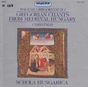 Gregorian Chants from Mediaeval Hungary: Christmas