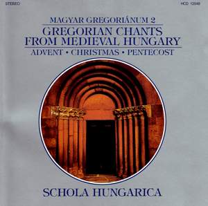 Magyar Gregorianum 2: Gregorian Chants from Hungary