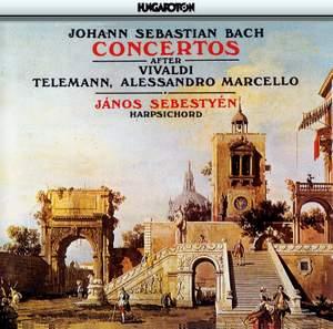 Bach: Harpsichord Concertos after Vivaldi, Telemann, Marcello