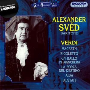 Great Hungarian Voices: Alexander Svéd sings Verdi Arias