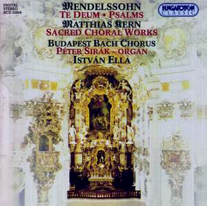 Felix Mendelssohn & Matthias Kern: Sacred Choral Works