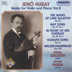 Hubay - Works for Violin & Piano Vol. 8