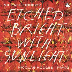 Michael Finnissy: Etched With Bright Sunlight