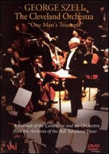 George Szell: One Man's Triumph