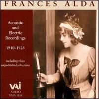 Frances Alda: Acoustic & Electric Recordings 1910-1928