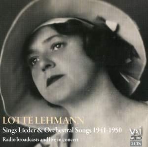 Lotte Lehmann Sings Lieder & Orchestral Songs 1941 - 1950