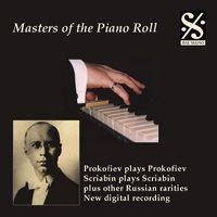 Prokofiev plays Prokofiev, Scriabin plays Scriabin