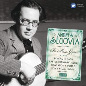 Segovia The Master Guitarist