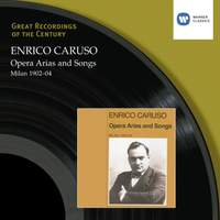 Enrico Caruso - Opera Arias and Songs Milan 1902-04