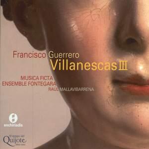 Guerrero - Canciones y Villanescas Espirituales Volume 3