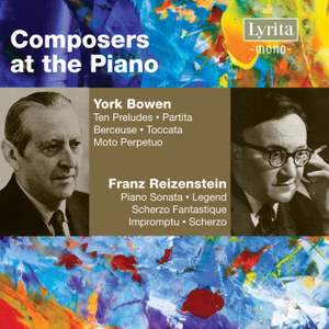York Bowen & Franz Reizenstein - Piano Works