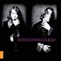 Kopatchinskaja & Fazil Say - Violin Sonatas