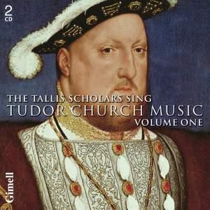 The Tallis Scholars Sing Tudor Church Music - Volume 1