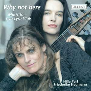 Why Not Here - English Music for two Lyra Viols