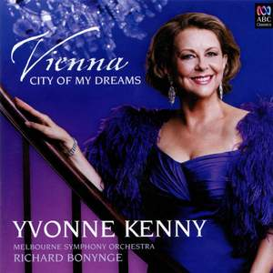 Yvonne Kenny - Vienna City of Dreams