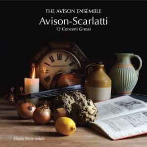 Avison: Concerti Grossi (12) after Scarlatti