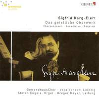 Karg-Elert - Complete Choral Works