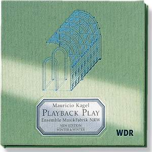 Kagel: Playback Play