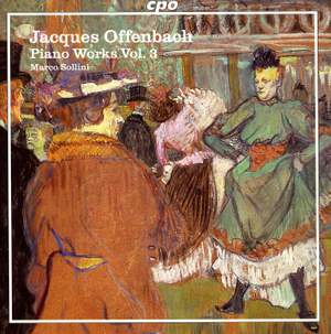 Offenbach - Piano Works Volume 3