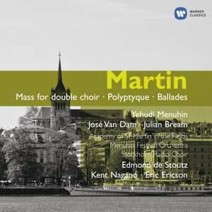 Martin - Mass for Double Choir, Polyptique & Ballades