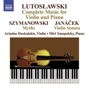 Lutoslawski: Complete Music for Violin and Piano