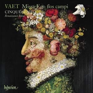 Vaet - Missa Ego flos campi and other works