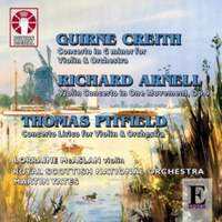 Guirne Creith, Richard Arnell & Thomas Pitfield - Violin Concertos