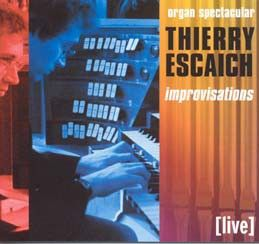Thierry Escaich - Organ Spectacular (Improvisations)