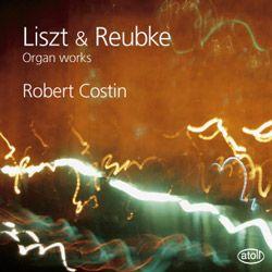 Liszt & Reubke: Organ Works