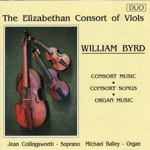 Byrd: Consort Music, Consort Songs & Organ Music