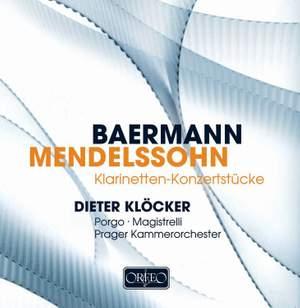 Carl Baermann & Mendelssohn - Concert Pieces for Clarinet