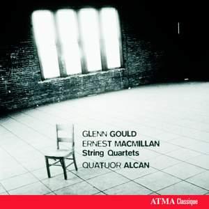 Glenn Gould & Ernest Macmillan - String Quartets