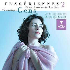 Véronique Gens : Tragediennes 2 (from Gluck to Berlioz)