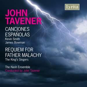 Tavener - Canciones Españolas & Requiem for Father Malachy