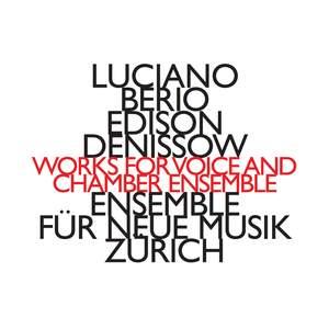 Berio & Denissow - Works for Voice & Chamber Ensemble