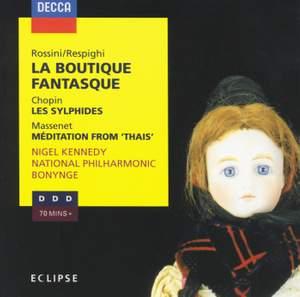 Rossini: La Boutique fantasque, Chopin: Les Sylphides & Massenet: Méditation