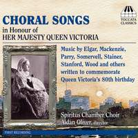 Choral Songs In Honour of Queen Victoria