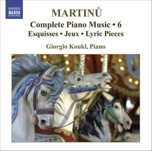 Martinu - Complete Piano Music Volume 6