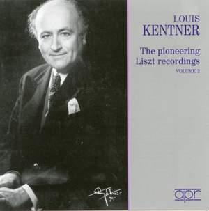 Louis Kentner - The Pioneering Liszt Recordings Volume 2