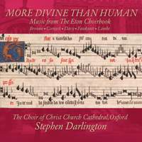 More Divine Than Human: Music from the Eton Choirbook, Vol. 1