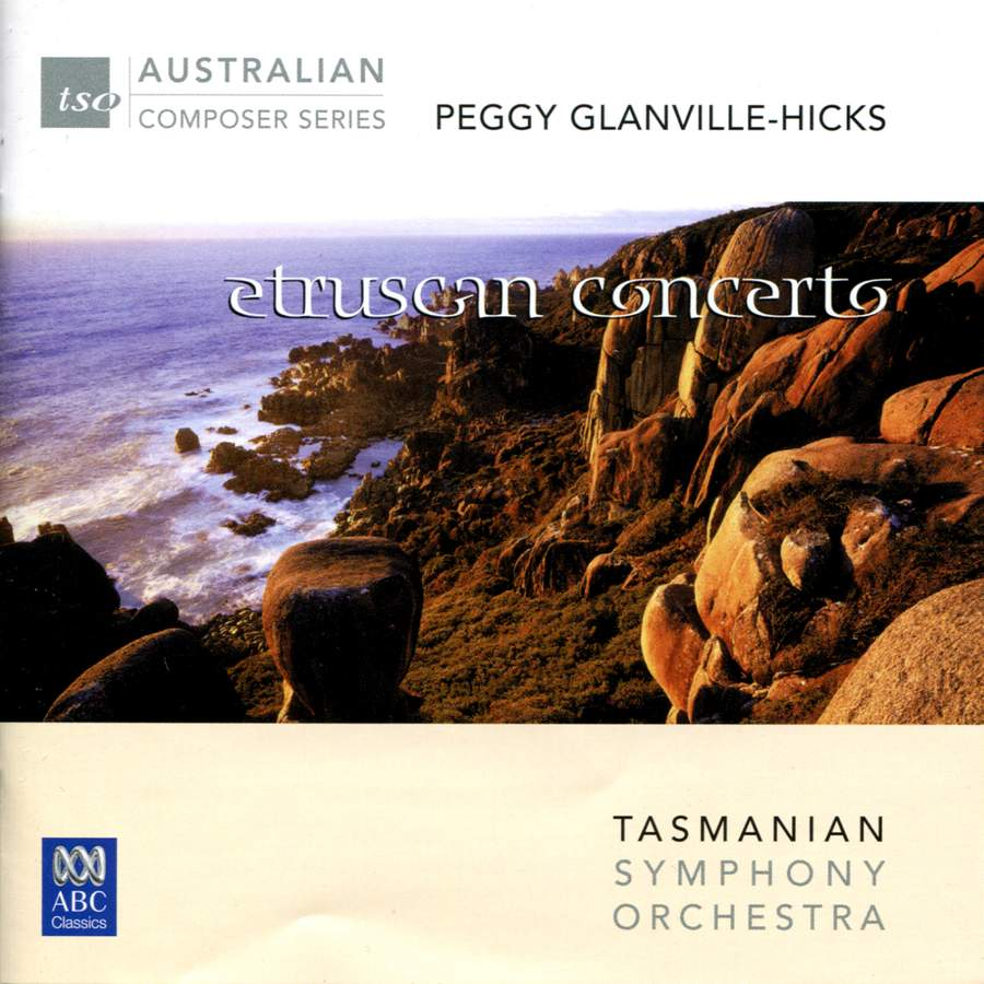 Peggy Glanville Hicks - Etruscan Concerto - ABC Classics: ABC4763222 - CD or download | Presto Classical
