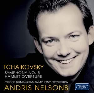 Tchaikovsky - Symphony No. 5 & Hamlet Overture