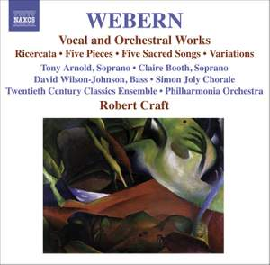 Webern - Vocal and Orchestral Works