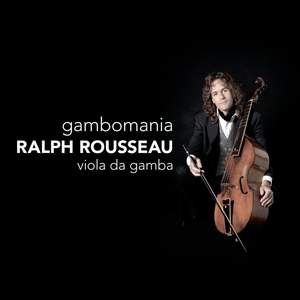 Gambomania - Music for Viola da Gamba by Hume, Marais & Abel